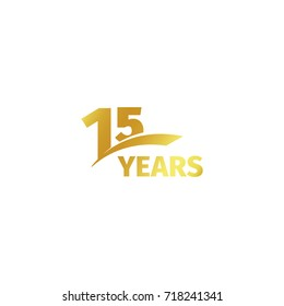 Isolated abstract golden 15th anniversary logo on white background. 15 number logotype. Fifteen years jubilee celebration icon. Fifteenth birthday emblem. illustration