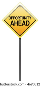 Isolated Road Sign with Opportunity Ahead