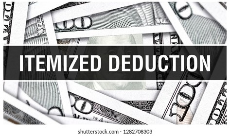 Itemized Deduction Closeup Concept. American Dollars Cash Money,3D rendering. Itemized Deduction at Dollar Banknote. Financial USA money banknote Commercial money investment profit concept