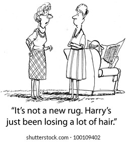 """""""It's not a new rug.  Harry's just been losing a lot of hair."""""""