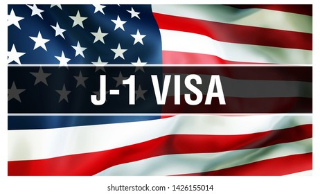 J-1 Visa on a USA flag background, 3D rendering. United States of America flag waving in the wind. Proud American Flag Waving, J-1 Visa concept. US symbol with American J-1 Visa sign background