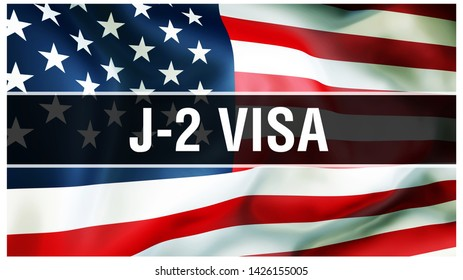 J-2 Visa on a USA flag background, 3D rendering. United States of America flag waving in the wind. Proud American Flag Waving, J-2 Visa concept. US symbol with American J-2 Visa sign background