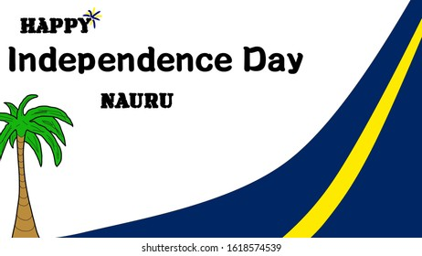 January 17, 2020: Illustration of happy independence day Nauru text. Palm tree and Nauru flag colors. To celebrate the country's independence on January 31. Public holiday.