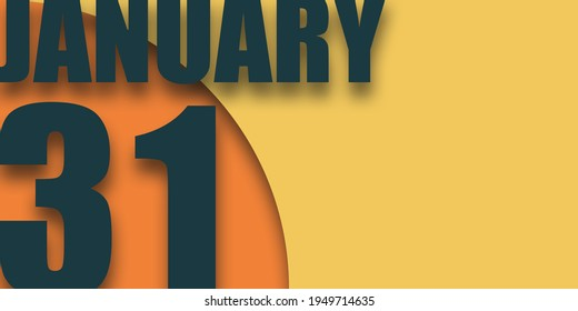 january 31st. Day 31of month, illustration of date inscription on orange and blue background winter month, day of the year concept.