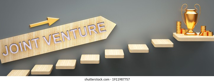 Joint venture leads to money and success in business and life - symbolized by stairs and a Joint venture sign pointing at golden money to show that Joint venture helps becoming rich, 3d illustration