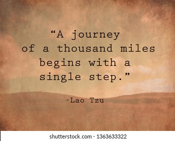 A journey of a thousand miles begins with a single step. Lao Tzu quote on vintage background.