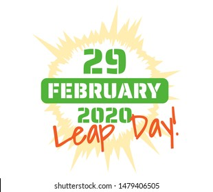 Joyful burst of the date 29 February 2020 - leap day in the next leap year. Burst in sunny yellow, date in green with an overlay of the text Leap Day in orange.