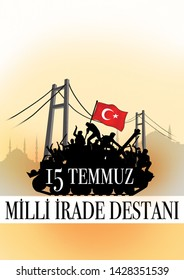 july 15, the day of democracy and national will.    July 15, coup attempt.  July 15 martyrs of democracy. (15 temmuz, demokrasi ve milli birlik gunu.) vector illustration.
