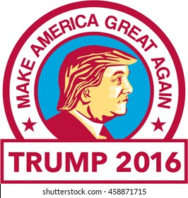 "July 27, 2016: Illustration showing Republican Party presidential president 2016 candidate Donald John Trump set inside circle with words ""We will make America Great Again"" done in stencil retro style"