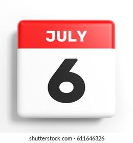 July 6. Calendar on white background. 3D illustration.