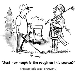 """""""Just how rough is the rough on this course?"""""""