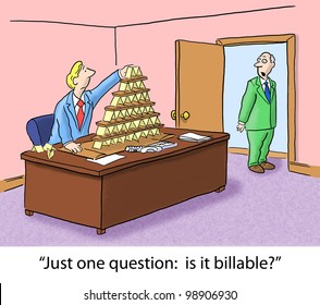 """""""Just one question, is it billable?"""""""