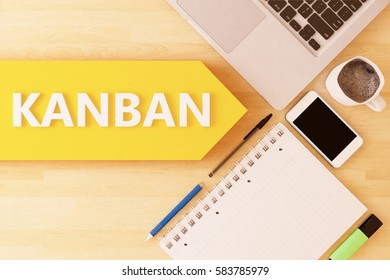 Kanban - scheduling system for lean manufacturing and just-in-time manufacturing  - linear text arrow concept with notebook, smartphone, pens and coffee mug on desktop - 3d render illustration.