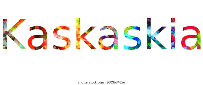 Kaskaskia. Colorful word typography text banner design
