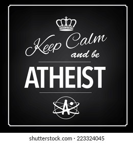 Keep calm and be atheist design