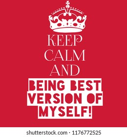 keep calm and being best version of myself