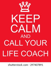 Keep Calm and Call Your Life Coach Red Sign making a great concept