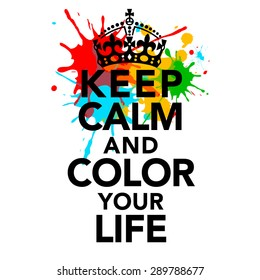 Keep calm and color your life, statement, quotes