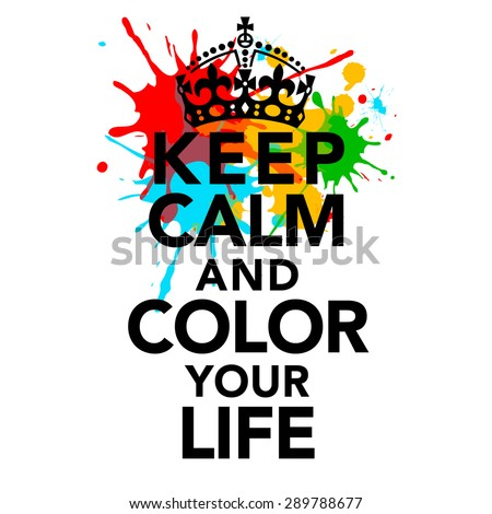 keep calm color your life statementのイラスト素材 289788677