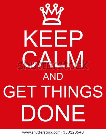 keep calm get things done redのイラスト素材 330123548 shutterstock