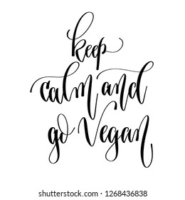 keep calm and go vegan - hand lettering inscription text, motivation and inspiration positive quote, calligraphy raster version illustration