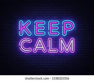 Keep Calm Neon Text . Keep Calm neon sign, design template, modern trend design, night signboard, night bright advertising, light banner, light art. illustration.