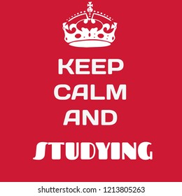 keep calm and studying