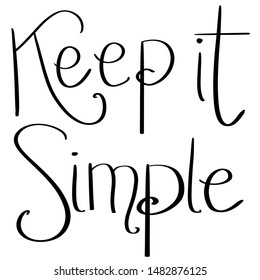 Keep it simple calligraphy sign