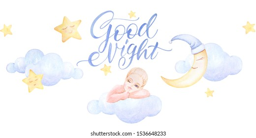 Kids prints. Baby sleeping on the cloud. Girl who winks. Good Night. Lettering. Clouds fly, stars. Watercolor. Pre-made composition. White background. Print quality.