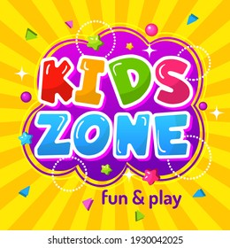 Kids zone. Promotional colorful game area poster happy childrens emblem for playground template