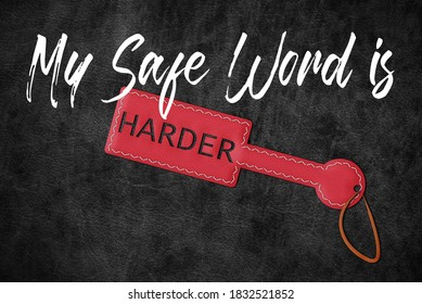Kinky My Safeword is Harder Paddle BDSM leather Naughty sex sexy