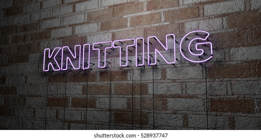 KNITTING - Glowing Neon Sign on stonework wall - 3D rendered royalty free stock illustration.  Can be used for online banner ads and direct mailers.