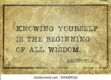 Knowing yourself is the beginning of all wisdom - ancient Greek philosopher Aristotle quote printed on grunge vintage cardboard