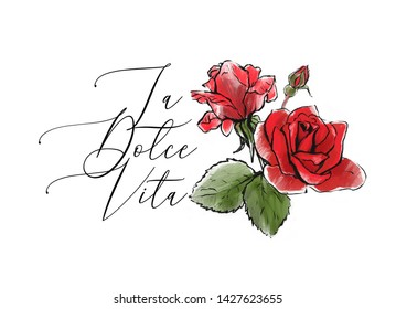 La dolce vita (the sweet life) and red rose flowers. Beautiful composition, hand drawn digital illustration.