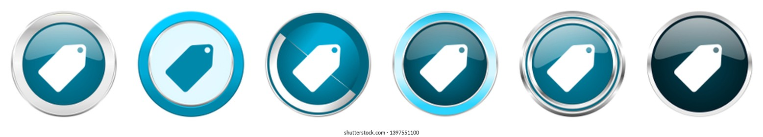 Label ticket silver metallic chrome border icons in 6 options, set of web blue round buttons isolated on white background