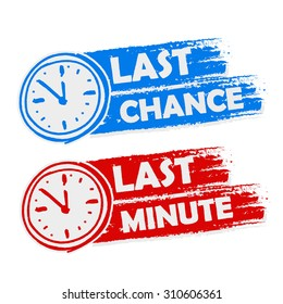 last chance and last minute offer with clock signs banners - text in blue and red drawn labels with symbols, business commerce shopping concept