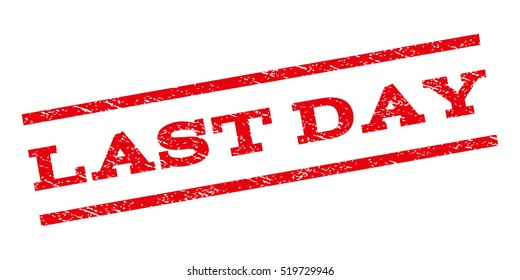Last Day watermark stamp. Text caption between parallel lines with grunge design style. Rubber seal stamp with scratched texture. Glyph red color ink imprint on a white background.