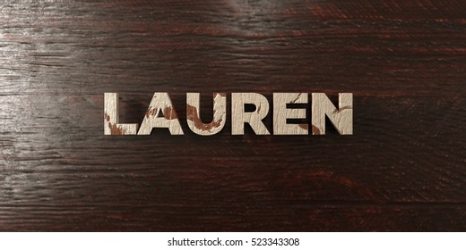 Lauren - grungy wooden headline on Maple  - 3D rendered royalty free stock image. This image can be used for an online website banner ad or a print postcard.