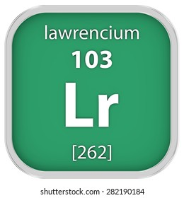 Lawrencium material on the periodic table. Part of a series.