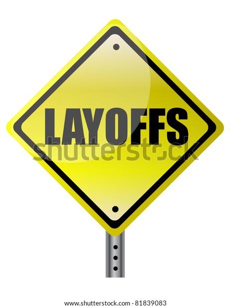 layoffs yellow warning sign on white background