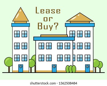 Lease Versus Buy Building Showing Pros And Cons Of Leasing. Decide Between Home Ownership Or House Rent - 3d Illustration
