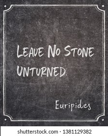 Leave no stone unturned - ancient Greek philosopher Euripides quote written on framed chalkboard
