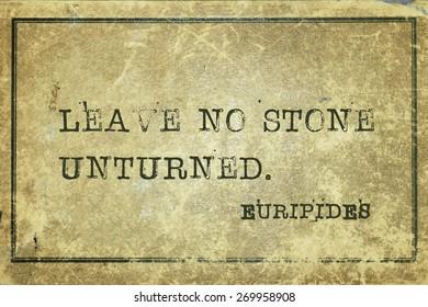 Leave no stone unturned - ancient Greek philosopher Euripides quote printed on grunge vintage cardboard