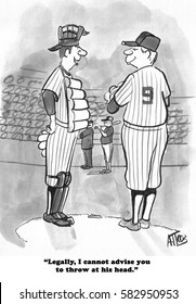 Legal and business cartoon where the pitcher indicates the pitcher should not hit the hitter with the pitch.