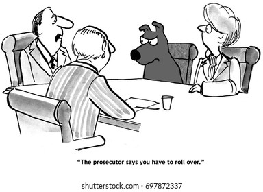 Legal cartoon about a prosecutor who wants the dog to roll over as part of a plea bargain.
