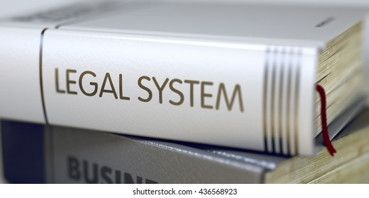 Legal System Concept on Book Title. Business Concept: Closed Book with Title Legal System in Stack, Closeup View. Blurred Image with Selective focus. 3D.