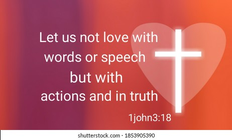 Let us not love with words or speech but with actions and in truth bible verse and jesus cross symbol on colorful background