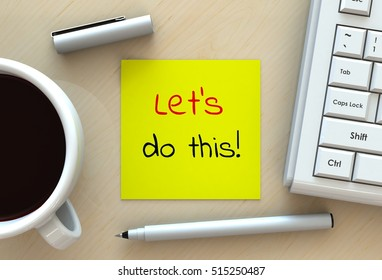 Let's do this, message on note paper, computer and coffee on table, 3D rendering