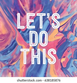 Let's Do This Motivational and Inspirational Poster in Abstract Watercolor