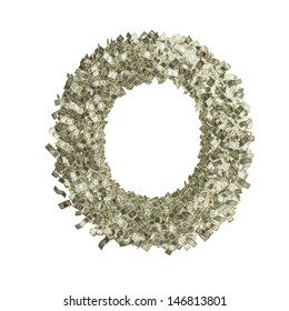 Letter O made from Dollar bills